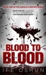 Blood to Blood - (Book One in the Angelica Brown Series) - Ife Oshun