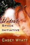 The Undead Space Initiative - Casey Wyatt