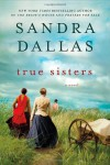 True Sisters - Sandra Dallas