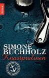 Knastpralinen: Ein Hamburg Krimi - Simone Buchholz