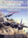 Mosquito Bomber/Fighter Bomber Units 1942–45 - Martin W. Bowman