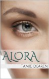 Alora: A Young Adult Fantasy--Medieval/Urban (The Alora Series Book 1) - Tamie Dearen