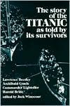 The Story of the Titanic As Told by Its Survivors - Jack Winocour, Lawrence Beesley, Harold Bride, Charles Lightoller