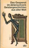 Das Gespenst Im Aktenschrank: Geistergeschichten Aus Aller Welt - Martin Gregor-Dellin