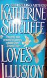 Love's Illusion (Historical Romance) - Katherine Sutcliffe