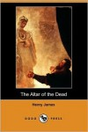The Altar of the Dead - Henry James
