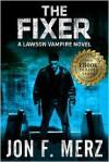 The Fixer  - Jon F. Merz