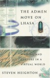 The Admen Move on Lhasa: Writing and Culture in a Virtual World - Steven Heighton