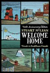 Welcome Home: Travels In Smalltown Canada - Stuart McLean