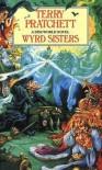 Wyrd Sisters  - Terry Pratchett