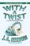 With A Twist - J.A. Konrath