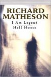I Am Legend / Hell House (Softcover) - Richard Matheson