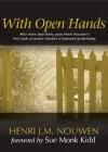 With Open Hands - Henri J.M. Nouwen, Sue Monk Kidd