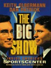 The Big Show: Inside ESPN's Sportscenter - Keith Olbermann, Keith Olberman, Dan Patrick, Bob Costas