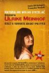 Naturalnie wolno strzelać. Biografia Ulrike Meinhof. Rzecz o terrorze seksie i polityce - Przemysław Słowiński, Danuta Uhl-Herkoperec