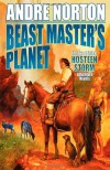 Beast Master's Planet: Omnibus of Beast Master and Lord of Thunder - Andre Norton