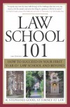 Law School 101: How to Succeed in Your First Year of Law School and Beyond - R. Stephanie Good