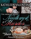 The Monday Night Needlework & Murder Guild - Kathleen Valentine