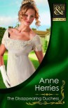 The Disappearing Duchess - Anne Herries