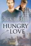 Hungry for Love - Rick R. Reed