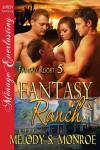 Fantasy Ranch - - Melody Snow Monroe