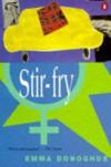 Stir Fry - Emma Donoghue