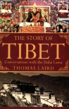 The Story of Tibet: Conversations with the Dalai Lama - Thomas Laird