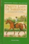 Pretty Lady of Saratoga (Treasured Horses Collection) - Deborah G. Felder
