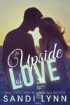 The Upside of Love - Sandi Lynn