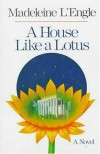 A House Like a Lotus - Madeleine L'Engle