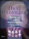 Oral Radiology: Principles and Interpretation - Stuart C. White, Michael J. Pharoah