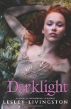 Darklight (Wondrous Strange, Book 2) - Lesley Livingston