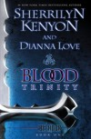 Blood Trinity - Sherrilyn Kenyon, Dianna Love