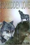 Forbidden Love (Wolf Town #1) - Robyn Sadler