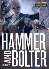 Hammer and Bolter: Issue 7 - Christian Dunn, Ben Counter, Andy Hoare, Chris Wraight, John  French