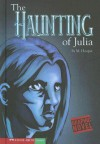 The Haunting of Julia - Mary Hooper, Maureen Gray, Josh Lynch