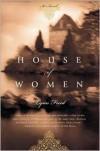 House of Women - Lynn Freed