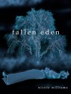Fallen Eden (Eden Trilogy, #2) - Nicole  Williams