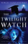 The Twilight Watch (Watch, #3) - Sergei Lukyanenko, Andrew Bromfield