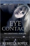 Eye Contact - Rebecca Royce