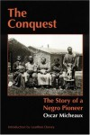 The Conquest: The Story of a Negro Pioneer (Bison Book) - Oscar Micheaux