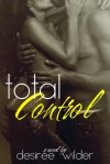 Total Control - Desiree Wilder