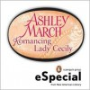 Romancing Lady Cecily - Ashley March