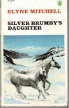 Silver Brumby's Daughter (Silver Brumby, #2) - Elyne Mitchell