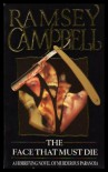 The Face That Must Die: At The Back Of My Mind: A Guided Tour; I Am It And It Is - Ramsey Campbell