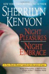 Night Pleasures/Night Embrace - Sherrilyn Kenyon