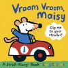Vroom Vroom, Maisy: A Stroll-Along Book - Lucy Cousins