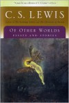 Of Other Worlds: Essays and Stories - C. S. Lewis
