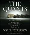 The Quants: How a New Breed of Math Whizzes Conquered Wall Street and Nearly Destroyed It - Scott Patterson, Mike Chamberlain