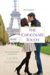 The Chocolate Touch (Amour et Chocolat #4) - Laura Florand